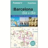Guia Barcelona Dia a Dia - Frommer's