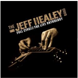 Box The Jeff Healey Band - Full Circle: The Live Anthology (3 Cds + Dvd) (CD) - The Jeff Healey Band