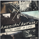 American Authors - Oh ! What A Life (CD)
