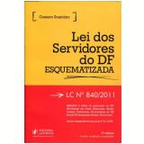 Lei Dos Servidores Do Df Esquematizada Lc N� 840/2011 - Gustavo Scatolino