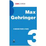 O sucesso passo a passo (Ebook) - Max Gehringer