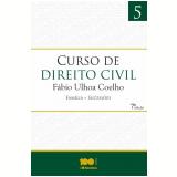Curso De Direito Civil (Vol. 5) - Fábio Ulhoa Coelho