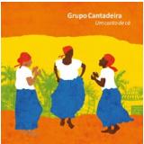 Grupo Cantadeira - Um Canto De Cá (CD) - Grupo Cantadeira