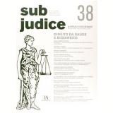 Sub Judice 38 - Direito Da Saude E Biodireito - Vários