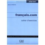 Francais.Com - Debutant - Cahier D´Exercices - Jean-luc Penfornis