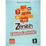 Zenith 2 - Cahier D´Exercices (A2) - Evelyne Sirejols