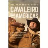 Cavaleiro das Américas - Filipe Masetti Leite