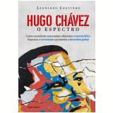 Hugo Chávez - O Espectro - Leonardo Coutinho
