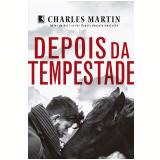 Depois da Tempestade - Charles Martin