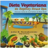 Dieta Vegetariana no Regency House Spa - John B. Nowakowski