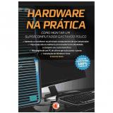 Hardware na Prática - Equipe Digerati