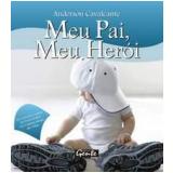 Meu Pai, Meu Herói - Anderson Cavalcante