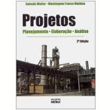 Projetos: Planejamento, Elaboração e Análise - Samsão Woiler, Washington Franco Mathias