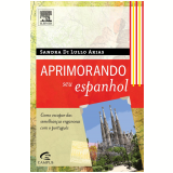 Aprimorando Seu Espanhol - Sandra Arias