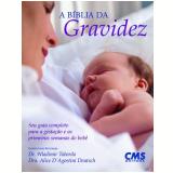 A Bíblia da Gravidez - Alice Deutch, Wladimir Taborda