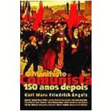 O Manifesto Comunista 150 Anos Depois - Leandro Konder, Daniel Aar�o Reis Filho, Carlos Nelson Coutinho