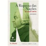 Livros Que Mudaram o Mundo a Riqueza das Nações de Adam Smith uma Biografia - P. J. O´rourke