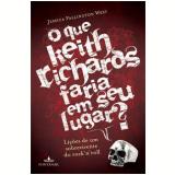 O que Keith Richards Faria em Seu Lugar? - Jessica Pallington West