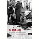 Da Rosa ao Pó - Gustavo Silva