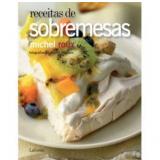 Receitas de Sobremesas - Michel Roux