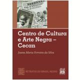 Centro de Cultura e Arte Negra (Vol.9) - Joana Maria Ferreira da Silva