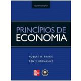 Princípios de Economia - Robert H. Frank, Ben S. Bernanke