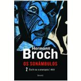 Os Sonambulos - (vol.2) - Esch Ou A Anarquia 1903 - Hermann Broch