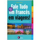 Fale Tudo Em Francês Em Viagens! - Nancy Alves