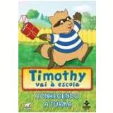 Timothy Vai A Escola - Conhecendo A Turma (DVD) - Animação