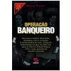 Opera��o Banqueiro (Ebook)