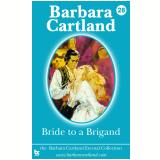 28 Bride to a Brigand (Ebook) - Cartland
