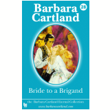 28 Bride to a Brigand (Ebook) - Cartland