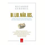 Bilion�rios - Ricardo Geromel