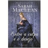 Entre A Culpa E O Desejo - Sarah Maclean