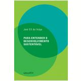 Para Entender O Desenvolvimento Sustentavel - Jose Eli Da Viega