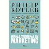 Minhas Aventuras em Marketing - Philip Kotler