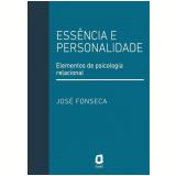 Essência e Personalidade - Jose Fonseca