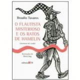 O Flautista Misterioso e os Ratos de Hamelin - Braulio Tavares