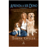 Aprenda a ser Dono - Tamar Geller