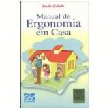 Manual de Ergonomia em Casa - Paulo Cidade