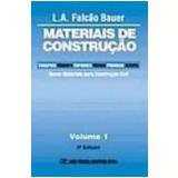 Materiais de Construção Vol. 1 5ª Edição - L.a Falcao Bauer