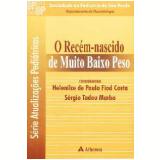 Rec�m-Nascido de Muito Baixo Peso, o Vol.4 - Helenilce de Paula Costa