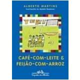 Caf�-com-Leite e Feij�o-com-Arroz