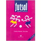 Futsal Ensino e Prática - Carlos Alberto Tenoroller