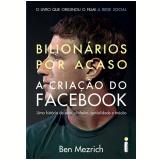 Bilionários por Acaso - Ben Mezrich