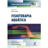 Fisioterapia Aquática - Moisés Cohen, Thaís Verri Baratella, Patrícia Parreira