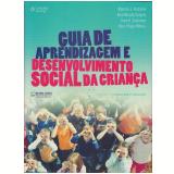 Guia de Aprendizagem e Desenvolvimento Social da Criança  - Marjorie J. Kostelnik, Kara Murphy Gregory, Anne K. Soderman ...