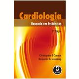 Cardiologia Baseada em Evidências - Benjamin A. Steinberg, Christopher P. Cannon