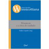Winnicott e a ética do cuidado (Ebook) - Zeljko Loparic