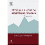 Introdução A Teoria Do Crescimento Econômico - C. Jones